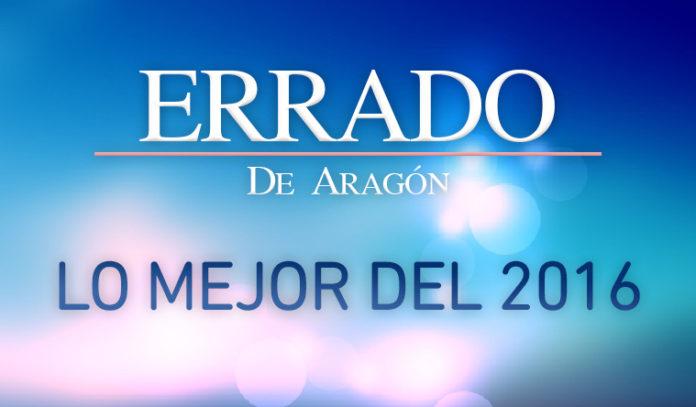 Las noticias más leídas de 2016 de Errado de Aragón