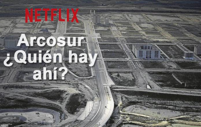 Netflix emitirá un especial sobre cómo es la vida en Arcosur